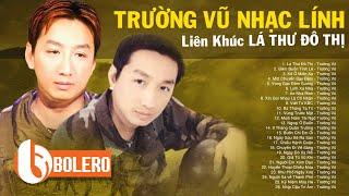 LK Lá Thư Đô Thị, Đêm Buồn Tỉnh Lẻ - Trường Vũ | 109 Nhạc Lính Xưa Bất Hủ Theo Năm Tháng