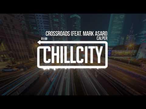 Calper - Crossroads (feat. Mark Asari)