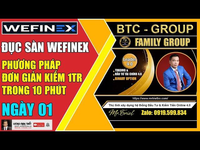 Wefinex - Đục Sàn Với Phương Pháp Đơn Giản Kiếm 1 Triệu Trong 10 Phút - Ngày 01 🔴 Lương Minh Triết