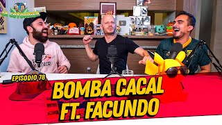La Cotorrisa - Episodio 78 - Bomba Cacal Ft. Facundo