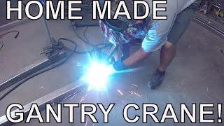 Home Built Gantry Crane Part 1 - Fabrication