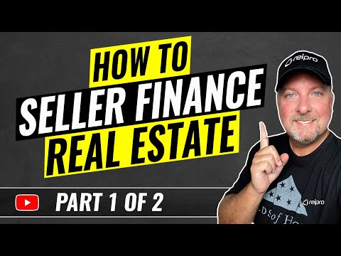 How to Seller Finance Real Estate Part 1 of 2