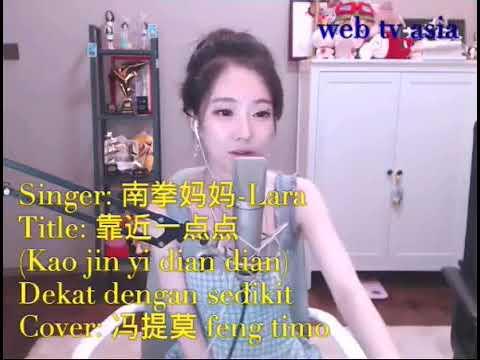 "冯提莫 feng timo""靠近一点点""Kao jin yi dian dian(Dekat dengan sedikit)"