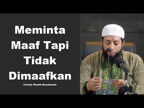 Meminta Maaf Tapi Tidak Dimaafkan - Ustadz Khalid Basalamah | TJ