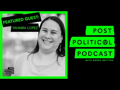Post Political Podcast - Episode 016: Yahaira Lopez