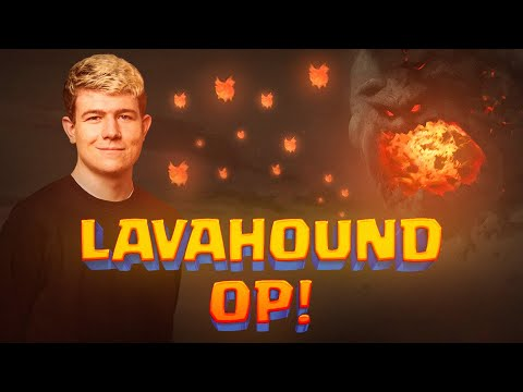LAVAHOUND IS BETTER THAN EVER! LAVALOON = OP - Clash Royale