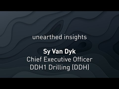 Unearthed Insights with Sy Van Dyk, Chief Executive Officer, DDH1 Drilling