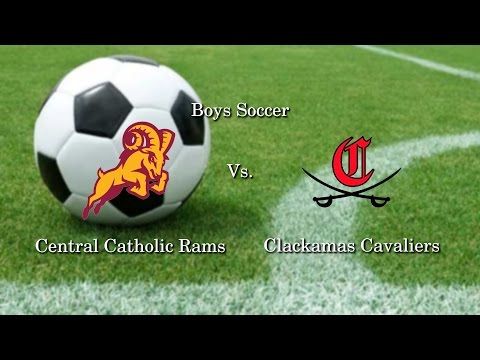 Clackamas @ Central Catholic, Boys Soccer