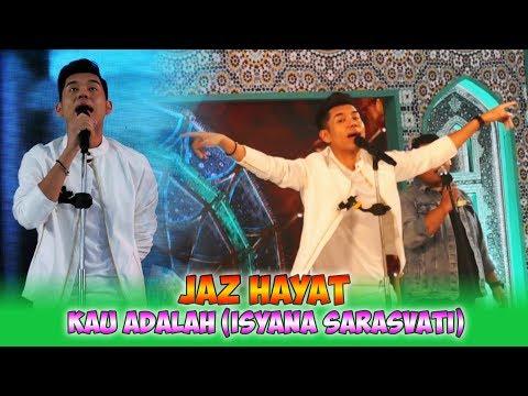 JAZ HAYAT Live In Concert - KAU ADALAH ( ISYANA SARASVATI ) & SEMUSIM (MARCELL) Cover