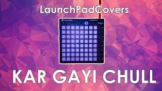 Kar Gayi Chull Launchpad Cover.mp3