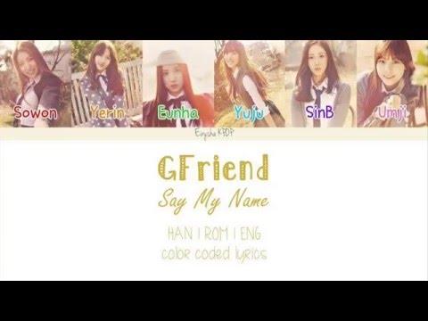 gfriend-(여자친구)---say-my-name-(내-이름을-불러줘)-(han-|-rom-|-eng-color-coded-lyrics)
