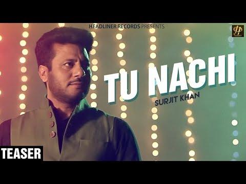 Surjit Khan - Tu Nachi || Teaser || Latest Punjabi Songs 2018 || Sahib Sekhon || Ravi RBS