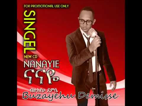 Bizuayehu Demissie -Nanaye-  2014  New Single Hot Music
