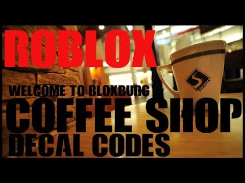 Roblox Welcome To Bloxburg Coffee Shop Id Codes Youtube