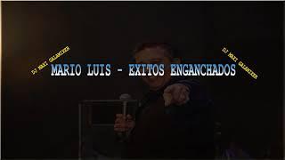 MARIO LUIS - EXITOS ENGANCHADOS - DJMAXI GALAMIXER