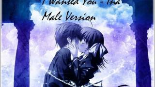Ina I Wanted You (male Version)