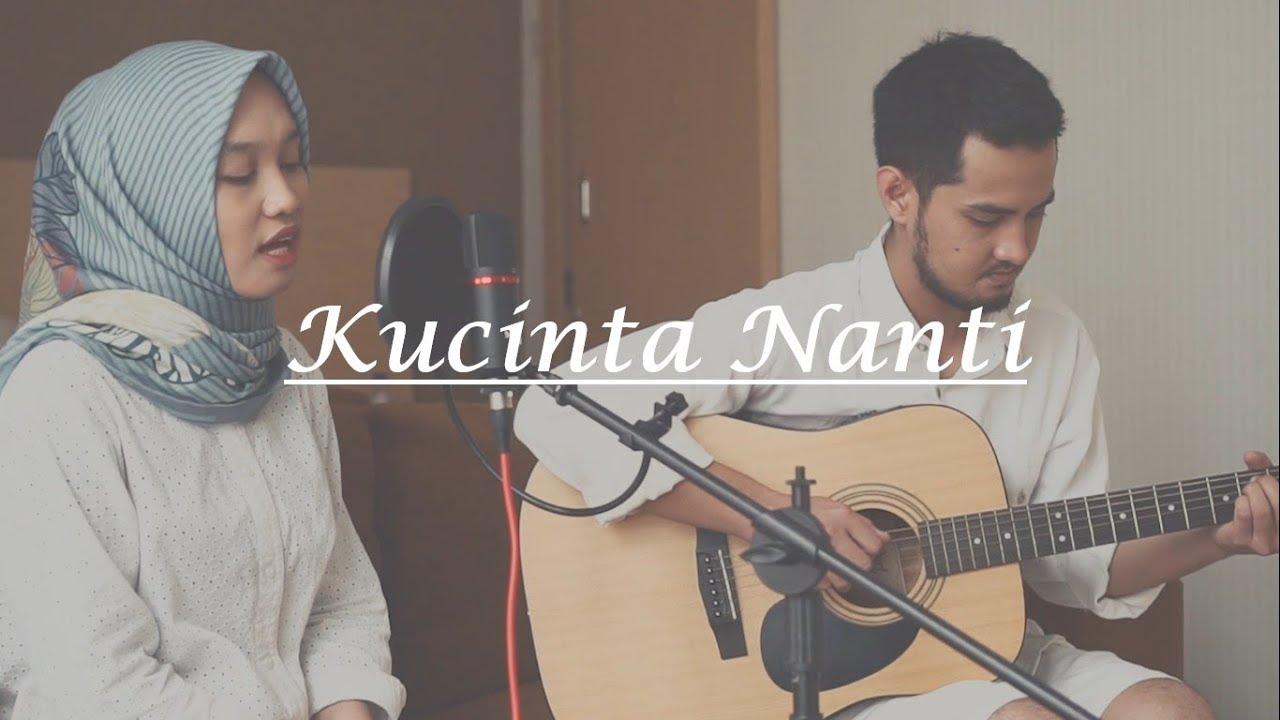 KUCINTA NANTI - ASHIRA ZAMITA (cover) by Desy. Ft.Anggie