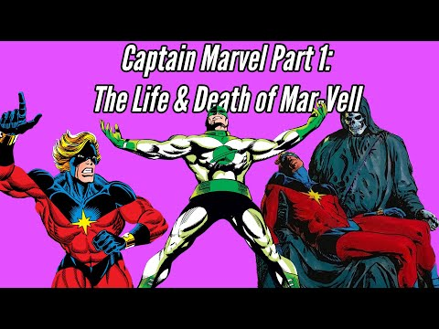The History Of Captain Marvel Part 1 The Life & Death Of Mar-Vell