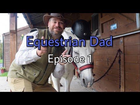 Equestrian Dad (Episode 1)