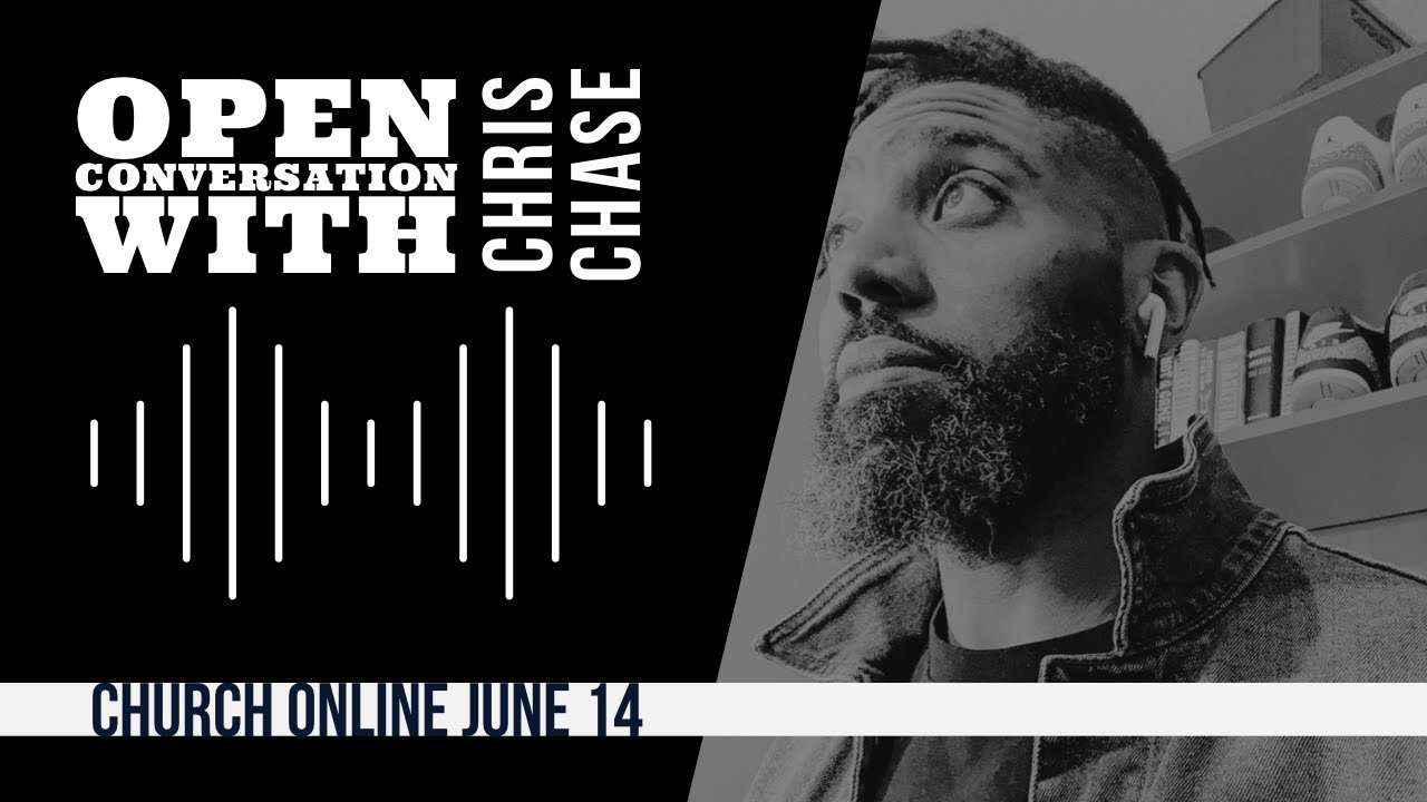 A Conversation on Race, Culture & The Church with Chris Chase: Church Online June 14