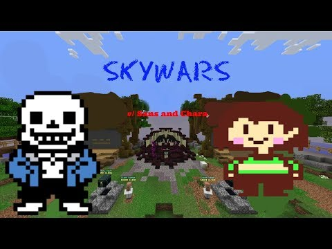 WE'RE GONNA HAVE A BAD TIME! [Skywars W/ Sans And Chara]