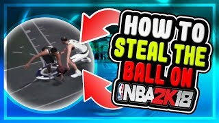 How to steal the ball every time NBA 2K18|| BEST Defense tutorial  (ALL ARCHETYPES)