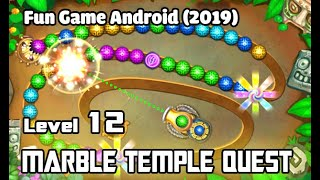Marble - Temple Quest Gameplay [Level 12] Best Marble shooter mobile game  (2019)