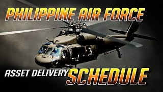 PHILIPPINE AIR FORCE ASSET DELIVERY SCHEDULE