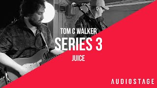 Juice - Tom C Walker  | AudioStage Live | S3E14