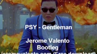 PSY - Gentleman (Jerome Valento bootleg) Free download