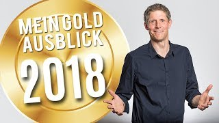 Mein Gold-Ausblick 2018