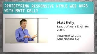 Prototyping Responsive HTML5 Web Apps with Matt Kelly