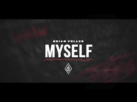 Brian Fuller - Myself (Official Audio)