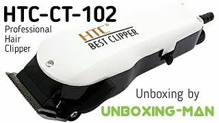 HTC CT-102 Professional Hair Clipper by Unboxing-Man