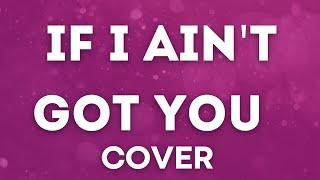 Alicia Keys - If I Ain't Got You (MiaCordeiro_MICs Cover)