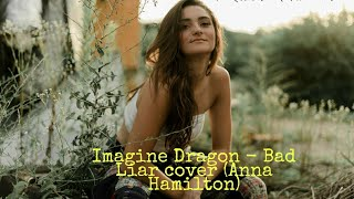 Download lagu BAD LIAR - Imagine Dragon (cover Anna Hamilton)