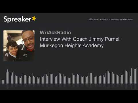 Interview With Coach Jimmy Purnell Muskegon Heights Academy