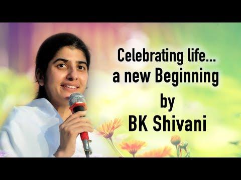 Celebrating life... a new Beginning by Bk Shivani, Mumbai  || 03-12-2017