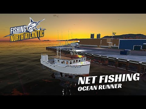 Fishing North Atlantic - Net Fishing, My New Ocean Runner  