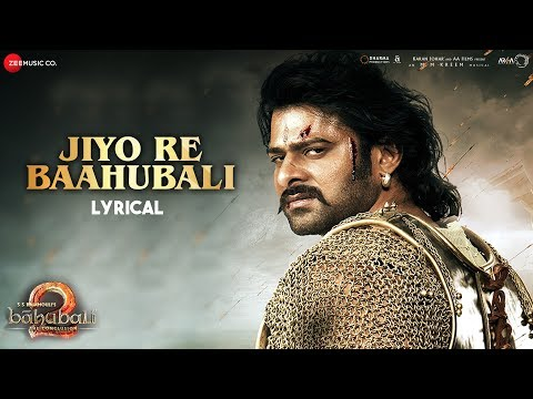 Jiyo Re Baahubali - Lyrical | Baahubali 2 The Conclusion | M.M.Kreem
