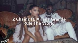 2 Chainz - Rule The World (ft. Ariana Grande) | l y r i c s |