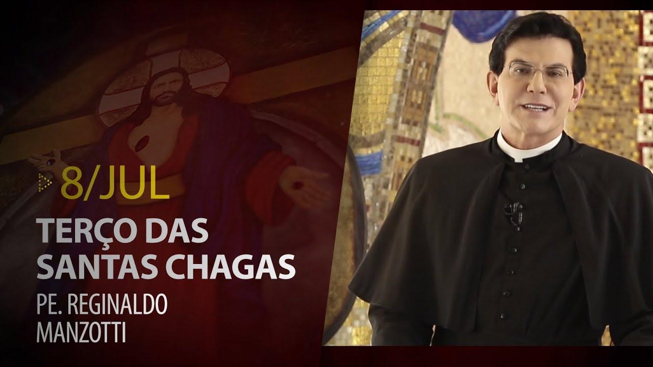 Terço das Santas Chagas   Padre Reginaldo Manzotti   08 de Julho de 2020