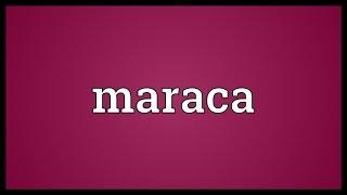 Maraca Meaning