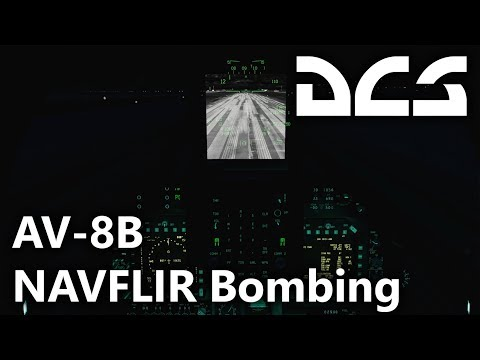 DCS World - AV-8B N/A Harrier II - NAVFLIR Bombing