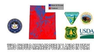 Public Lands Debate Who Should Manage Public Lands in Utah Federal or State