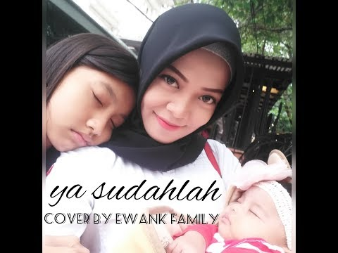bondan prakoso fade2black - yasudahlah  - yasudahlah cover by ewank family