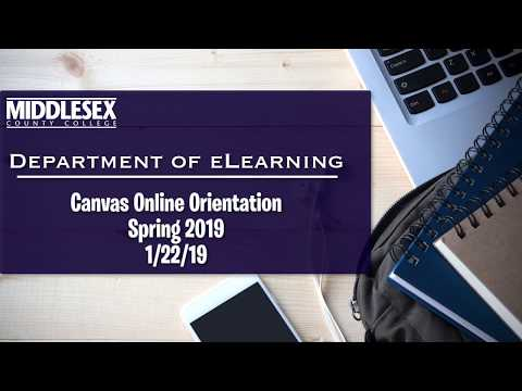 Middlesex County College - Spring 2019 Canvas Online Orientation