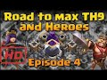 Clash of Clans - Road to Max Heroes and TH9 (Episode 4)