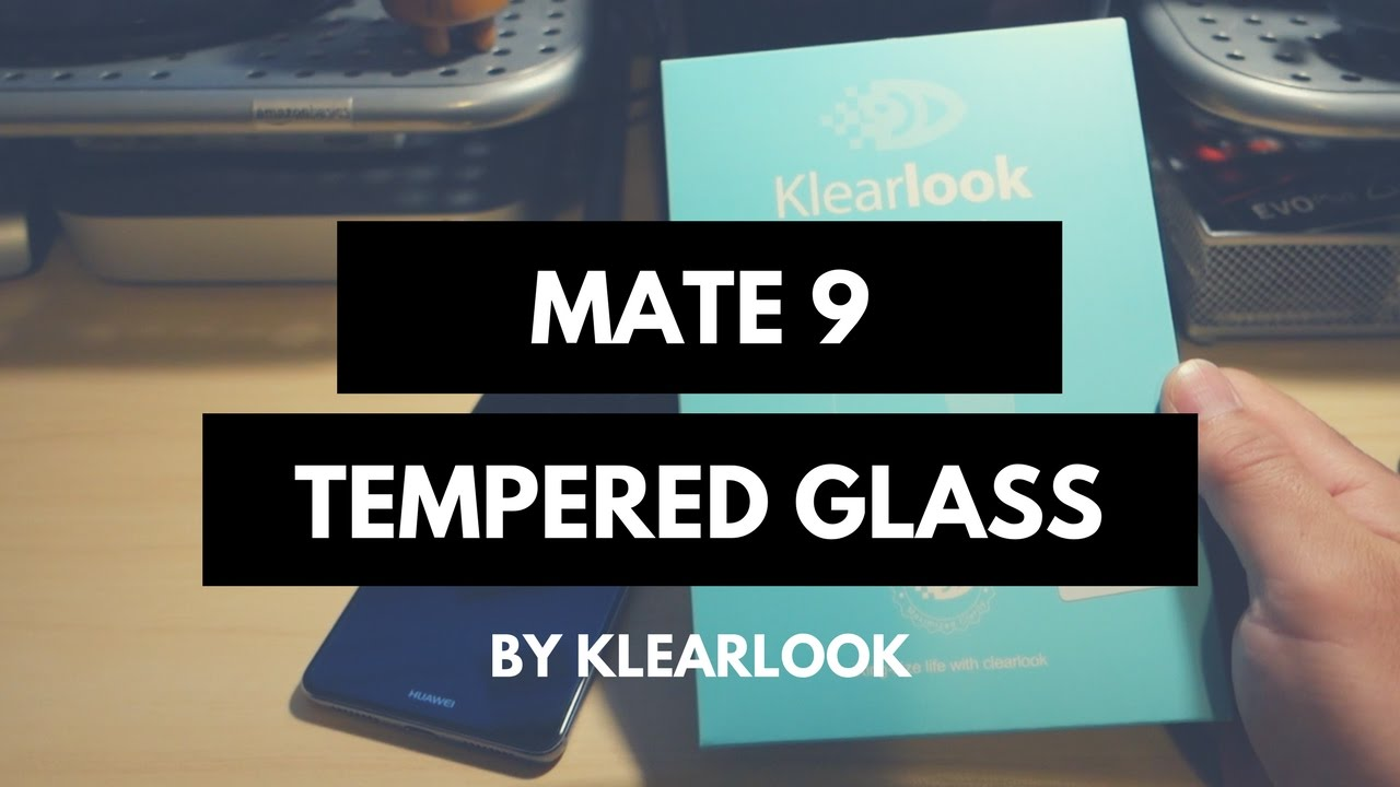 huawei mate 9 klearlook tempered glass [do not ] youtube