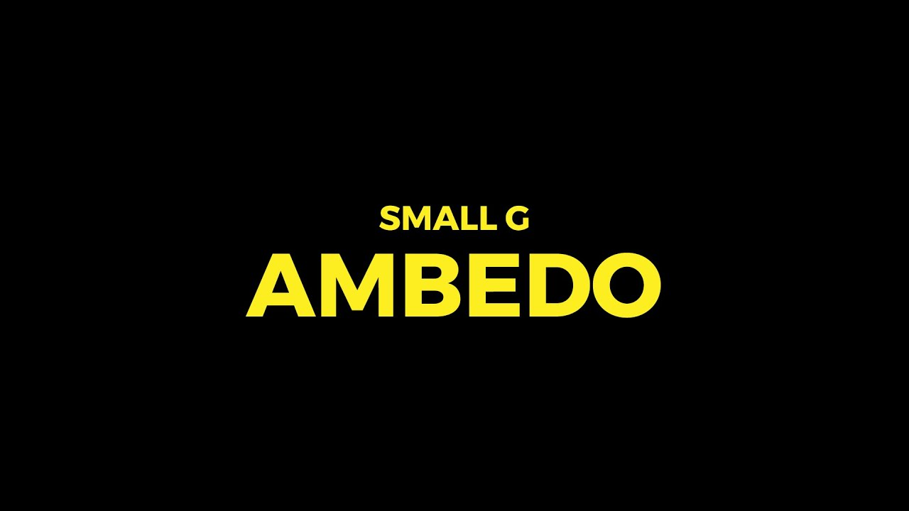 Download Small G - AMBEDO💔
